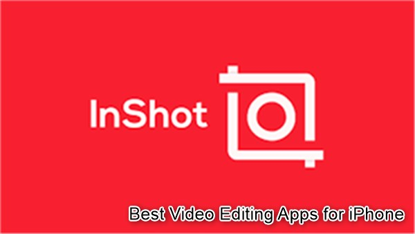 5 Best Video Editing Apps for iPhone - Inshot