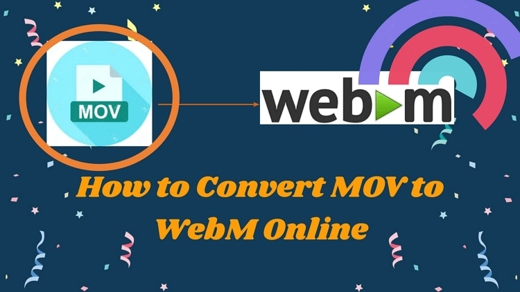 How to Convert MOV to WebM Online
