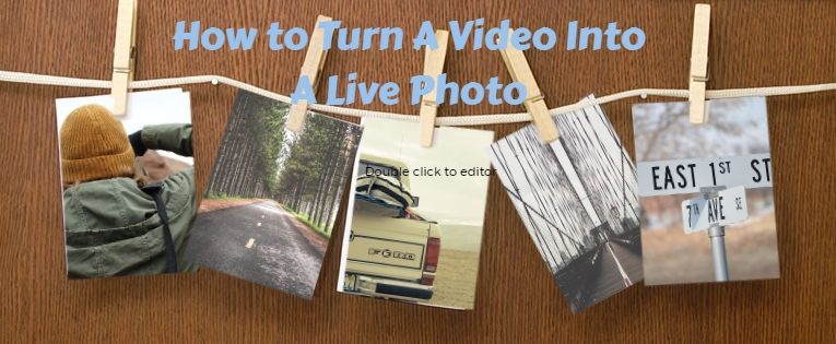 How to Turn A Video Into A Live Photo