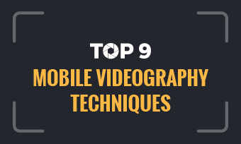 9 mobile videography tips