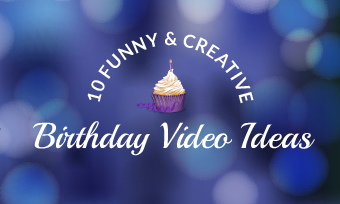 10 Creative Happy Birthday Video Ideas For Ones You Care