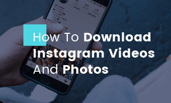 download instagram videos and photos