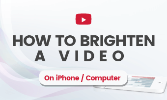 how to brighten a video