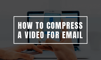 how to compress video for email