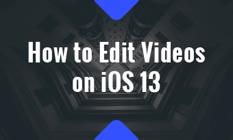 how to edit videos on ios 13