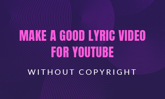 how to make a lyric video