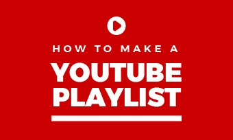 how to make a youtube playlist