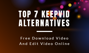 keepvid alternatives download and editing online