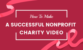make a nonprofit charity video