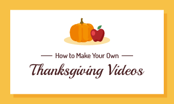 make a thanksgiving video