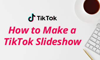 make a tiktok slideshow