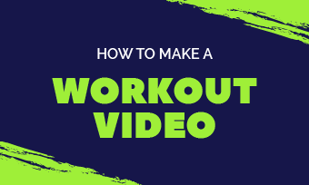 make a workout video