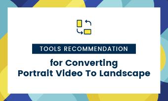How To Convert Portrait Video To Landscape 4 Converters