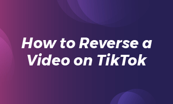 reverse a video on tiktok