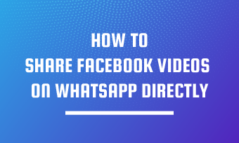 share facebook video on whatsapp