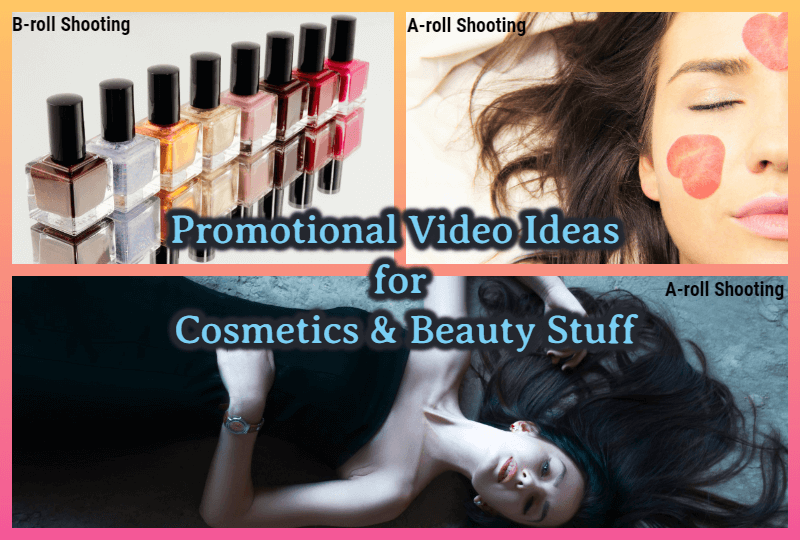 Promotional video ideas for cosmetics and beauty.