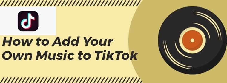 How to Use Your Own Music on TikTok