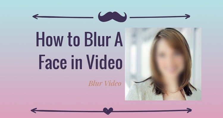 HHow to Blur A Face in Video