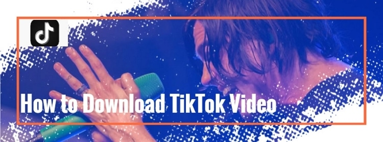How to Download TikTok Video Online