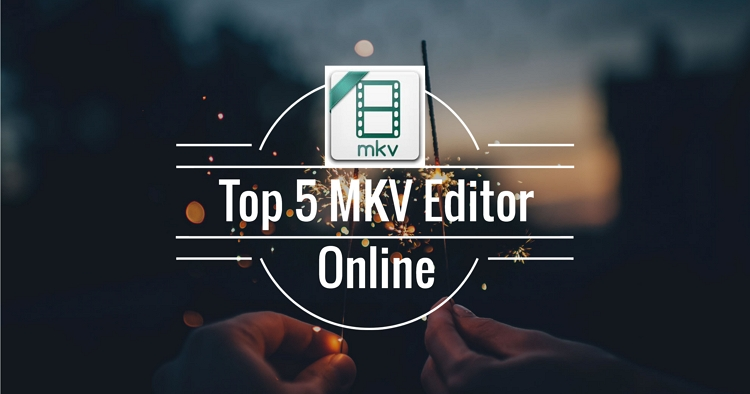 Best Free MKV Editor in 2020