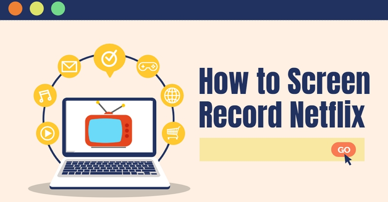 How to Screen Record Netflix