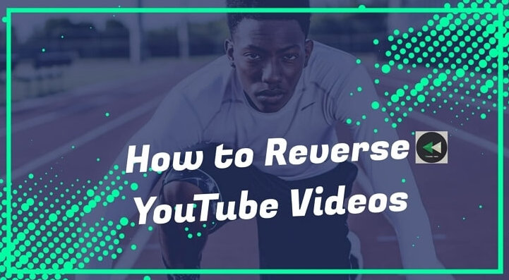 How to Reverse YouTube Videos Online